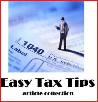 Tax Techniques Used By The Rich And Famous To Avoid Taxes!  by  Easy Tax Tips Article Collection