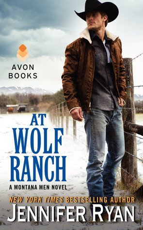 At Wolf Ranch (Montana Men, #1) Jennifer Ryan