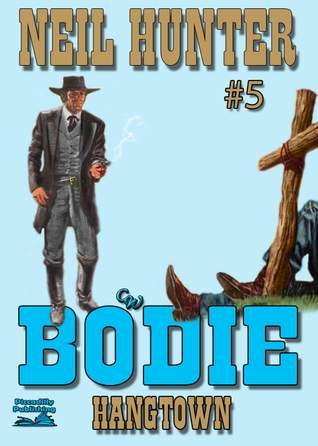 Hangtown (Bodie the Stalker Western #5)  by  Neil Hunter