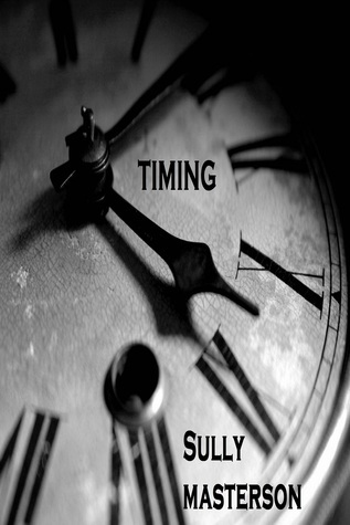 Timing  by  Sully Masterson