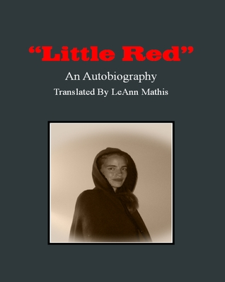 Little Red An Autobiography  by  LeAnn Mathis