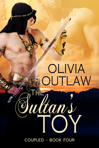 The Sultans Toy: Book Four: Coupled Olivia Outlaw