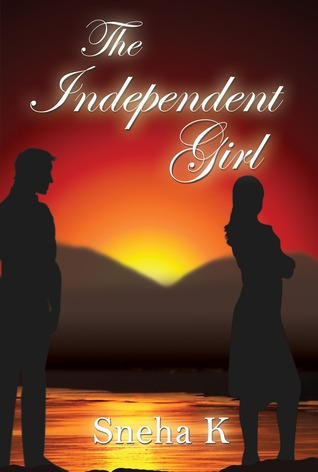 The Independent Girl  by  Sneha K