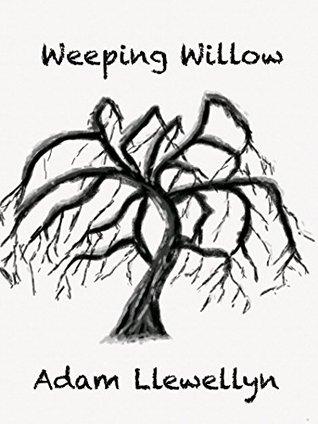 Weeping Willow (MHIU, #1)  by  Adam Llewellyn