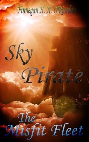 Sky Pirate: The Misfit Fleet Finnegan ORiordan