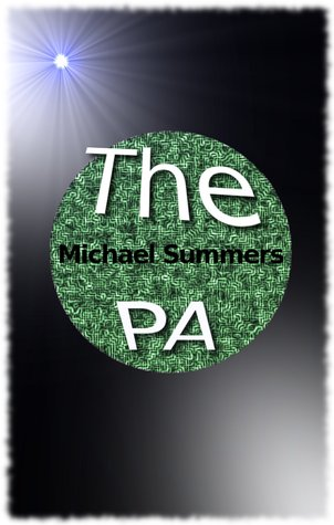 The PA  by  Michael Summers