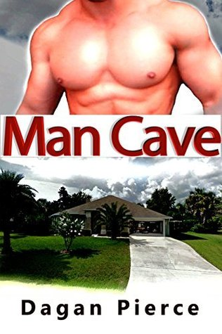 Man Cave Dagan Pierce