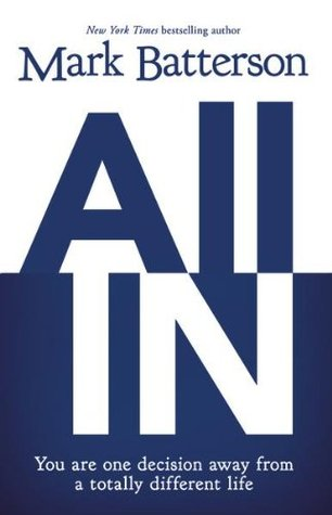 All in  by  Mark Batterson