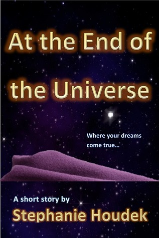 At the End of the Universe Stephanie M Flynn