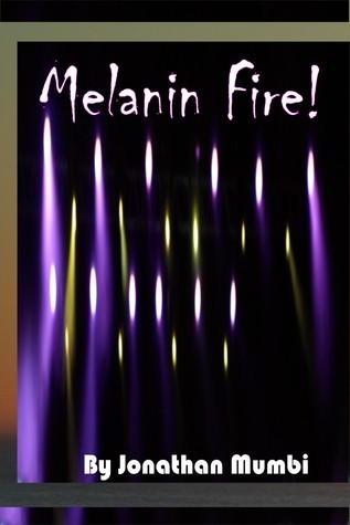 Melanin Fire! Jonathan Mumbi