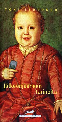 Jälkeenjääneen tarinoita  by  Toni Lehtonen