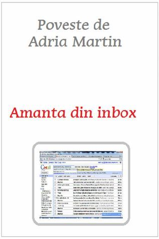 Amanta din Inbox  by  Adria Martin