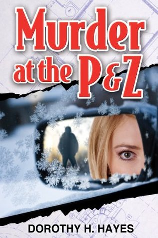 Murder at the P&Z  by  Dorothy H. Hayes