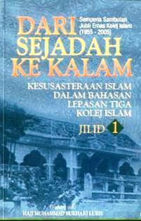 Dari Sejarah Ke Kalam: Kesusasteraan Islam Dalam Bahasan Lepasan Tiga Kolej Islam (Jilid 1) Muhammad Bukhari Lubis