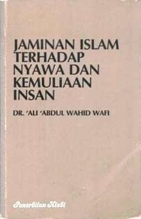 Jaminan Islam Terhadap Nyawa Dan Kemulian Insan Ali Abdul Wahid Wafi