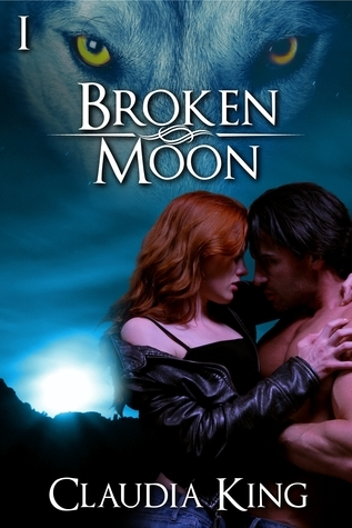 Broken Moon: Part 1  by  Claudia King