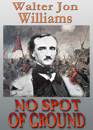 No Spot of Ground (Short Novel) Walter Jon Williams