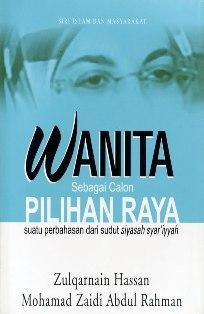 Wanita Sebagai Calon Pilihanraya: Satu Perbahasan Dari Sudut Siasah Syariah Mohd Zaidi Abdul Rahman