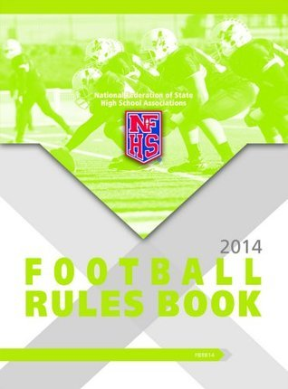 2014-15 NFHS Football Rules Book  by  NFHS National Federation of State High School Associations