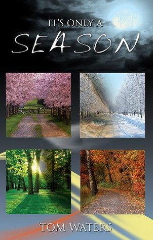 Its Only a Season  by  Tom Waters