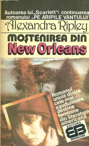 Moştenirea din New Orleans  by  Alexandra Ripley
