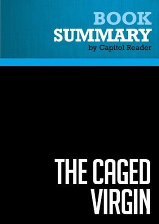 Summary of The Caged Virgin: An Emmancipation Proclamation for Women and Islam - Ayaan Hirsi Ali Capitol Reader
