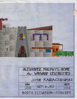 Alexander Murphys Home for Wayward Celebrities  by  Josh Karaczewski