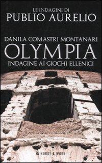 Olympia. Indagine ai giochi ellenici  by  Danila Comastri Montanari