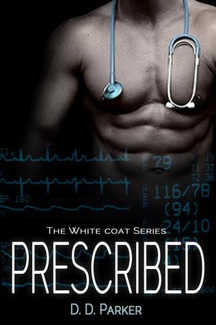 Prescribed (The White Coat, #1)  by  D.D. Parker