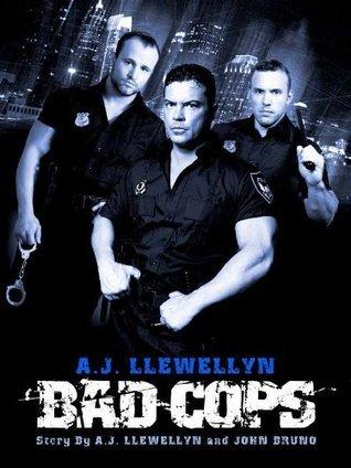 Bad Cops A.J. Llewellyn