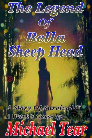 The legend of Bella Sheep Head  by  Michael Tear