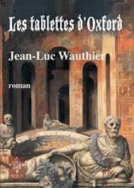 Les tablettes d'Oxford  by  Jean-Luc Wauthier