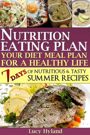 Nutrition Eating Plan: Your Diet Meal Plan for a Healthy Life  by  Lucy Hyland