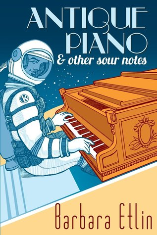 Antique Piano & Other Sour Notes Barbara Etlin