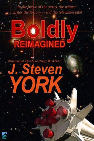 Boldly Reimagined! J. Steven York