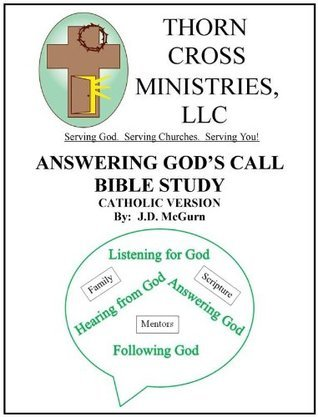Answering Gods Call Bible Study--Catholic Version  by  J.D. McGurn
