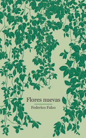 Flores nuevas  by  Federico Falco