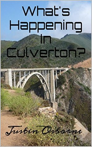 Whats Happening In Culverton?  by  Justin Osborne