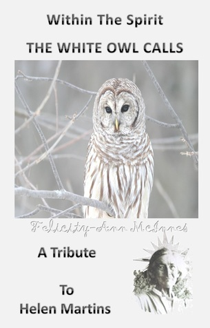 Within The Spirit: The White Owl Calls  by  Felicity-Ann McInnes