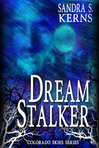 Dream Stalker Sandra S. Kerns