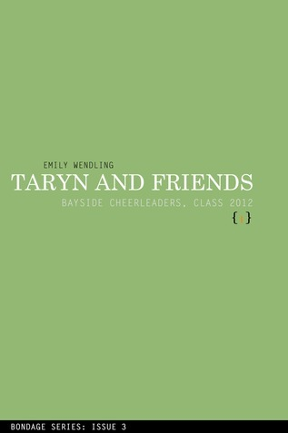 Bayside Cheerleaders: Taryn and Friends - Class of 2012, Vol-1  by  Emily Wendling