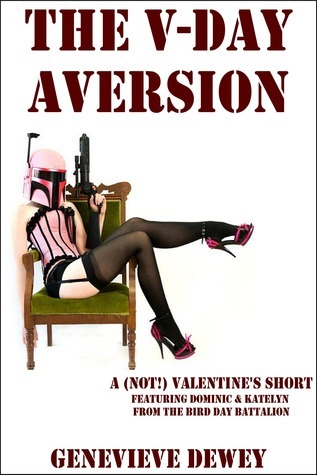 The V-Day Aversion  by  Genevieve Dewey