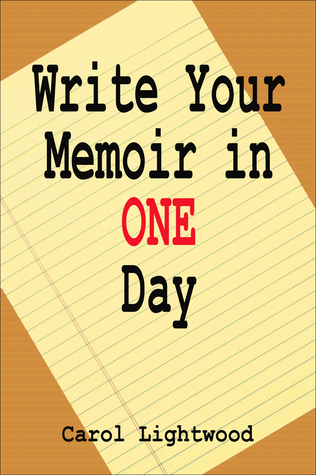 Write Your Memoir In One Day  by  Carol Lightwood