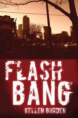Flash Bang Kellen Burden