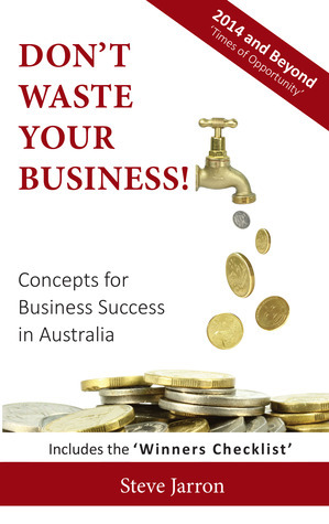 Dont Waste Your Business  by  Steve Jarron