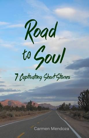 The Road to Soul - xld: 7 Captivating Short Stories  by  Carmen Mendoza