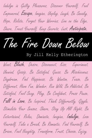 The Fire Down Below  by  Jill Kelly Etherington