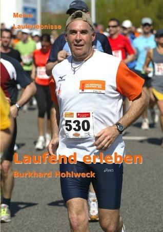 Laufend erleben: meine schönsten Lauferlebnisse  by  Burkhard Hohlweck
