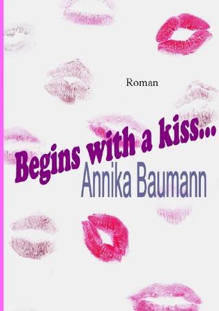 Begins with a kiss... Annika Baumann