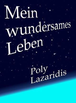 Mein wundersames Leben  by  Pelagia Kochliaridou